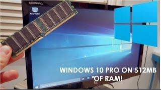 Windows 10 Pro on 512MB of RAM