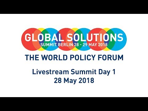 Livestream Global Solutions Summit 2018 - The World Policy Forum - Day 1 (28 May 2018)