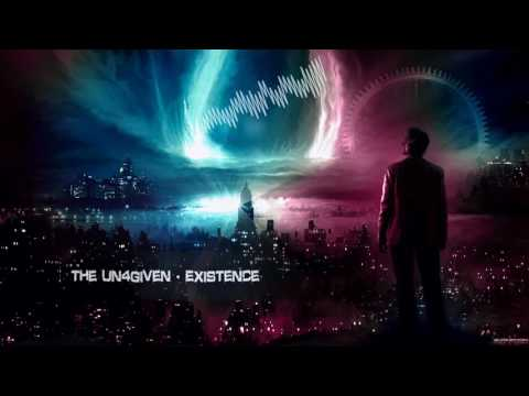 The Un4given - Existence [HQ Free]
