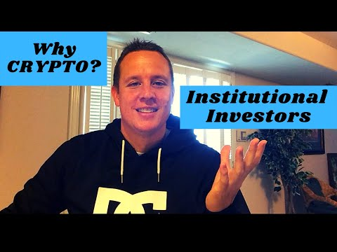 My Top Reasons to Invest in Cryptocurrency – Part 2:  Institutional Investors