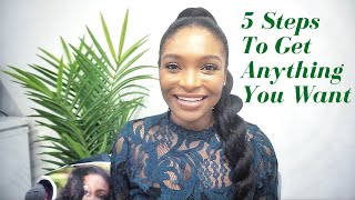 5 Steps To Get Anything You Want
