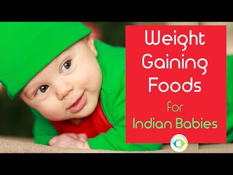 21 Healthy Weight Gaining Foods for Indian Babies with Recipes | How to increase baby weight?