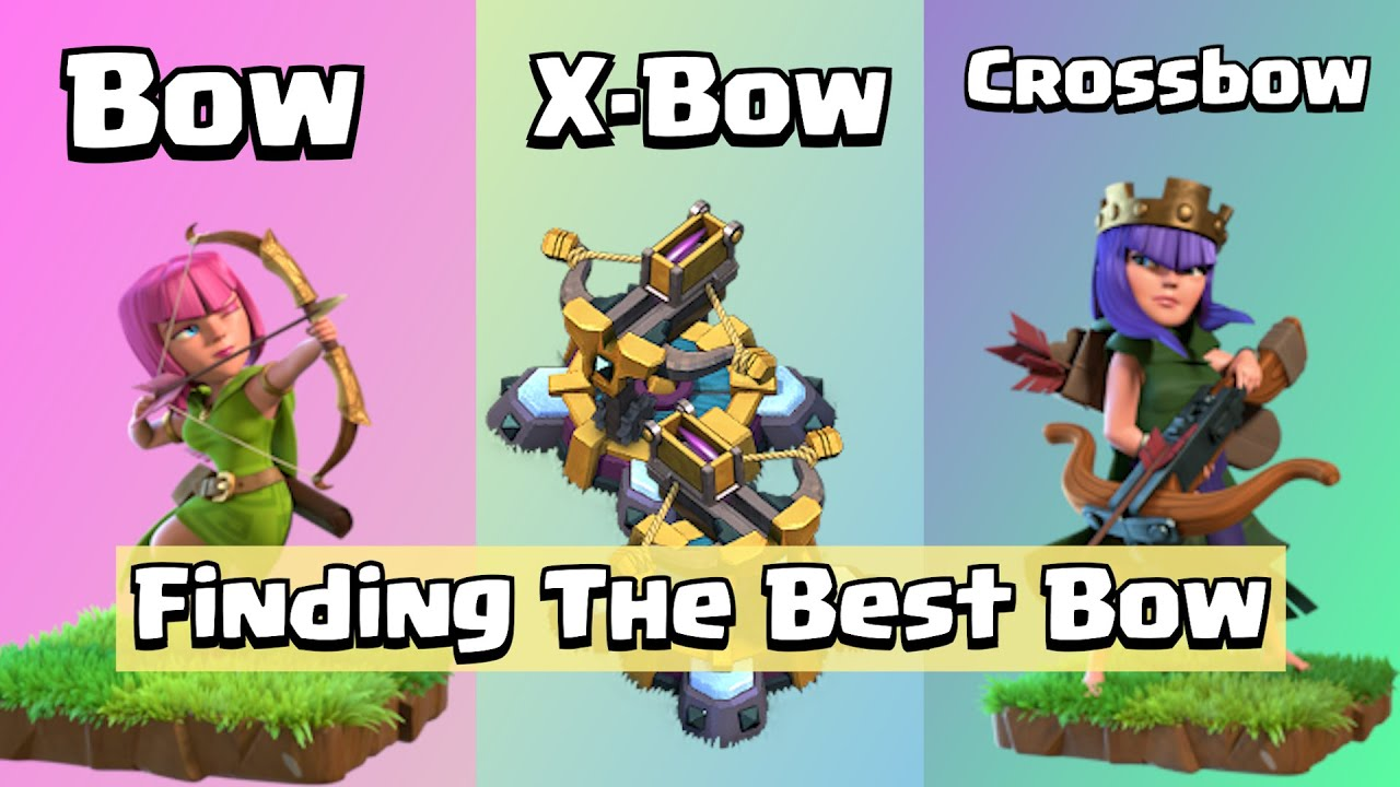 X Bow VS Archer and Queen | Finding The Best Bow | Clash of Clans