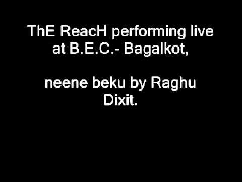 ThE Reach Performing Neene Beku By Raghu Dixit