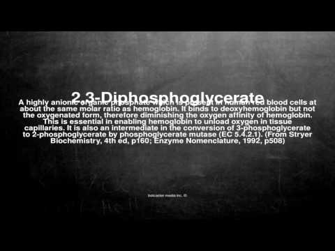Medical vocabulary: What does 2,3-Diphosphoglycerate mean