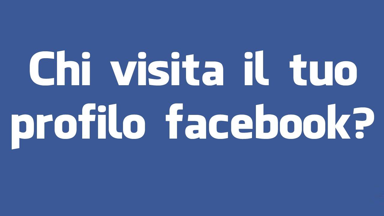 chi visita il tuo profilo facebook istruzioni all 39 uso