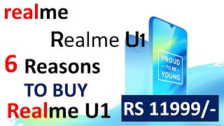 #RealMeU1 6 Reasons To Buy Realme U1 🔥