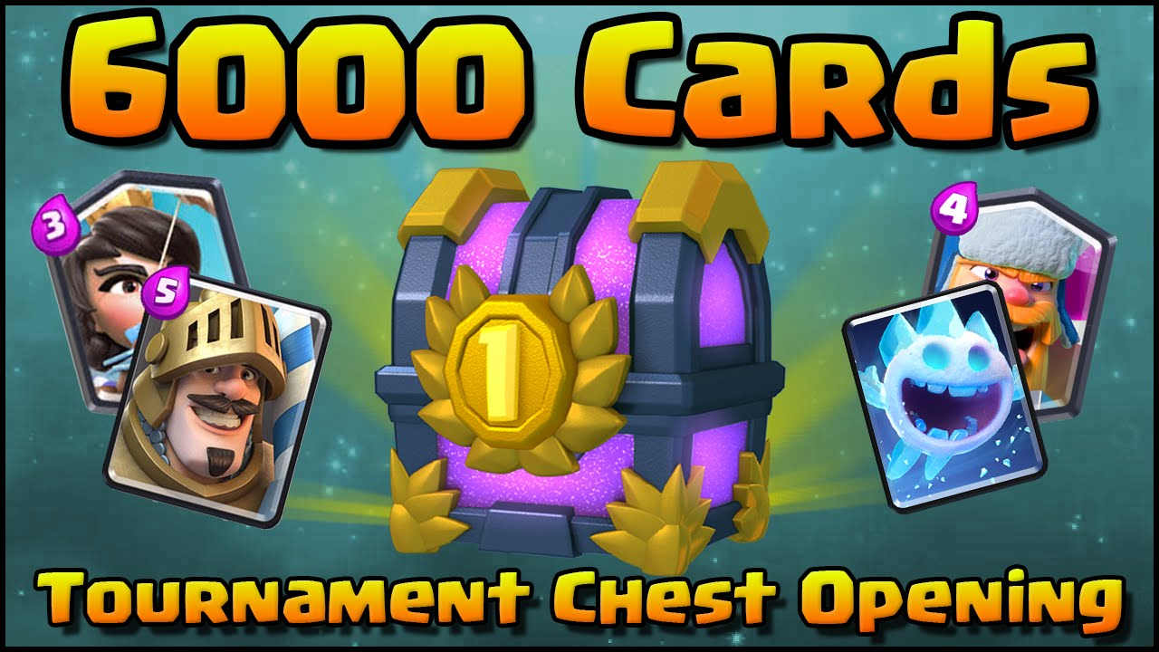 Clash Royale - 6000 CARDS Tournament Chest Opening! First Ever ...