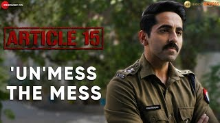 Article 15 It& 39 s time to & 39 UN& 39 MESS the Mess Ayushmann Khurrana Anubhav Sinha