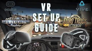 American/Euro Truck Simulator VR Setup and Optimization Guide - HTC Vive and Oculus Rift