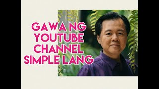How to Make a YouTube Channel: It's Simple - by Doc Willie Ong's # 775