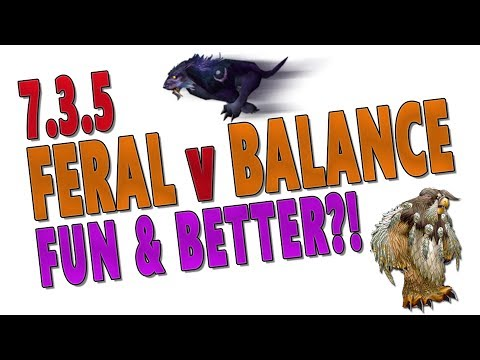 7.3.5 BEST DRUID DPS SPEC: FERAL v BALANCE (BOOMKIN) | Talents & Legendaries for Raids and Mythic+