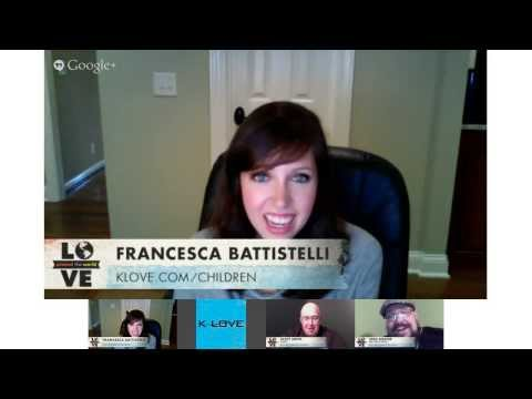 K-LOVE, Big Daddy Weave & Francesca Battistelli chat about World Vision