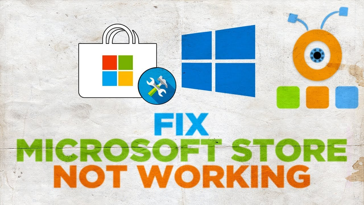 How to Fix Microsoft Store Not Working in Windows 10