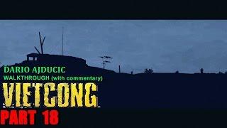Vietcong - Part 18 (PC game - walkthrough) King of the Hill