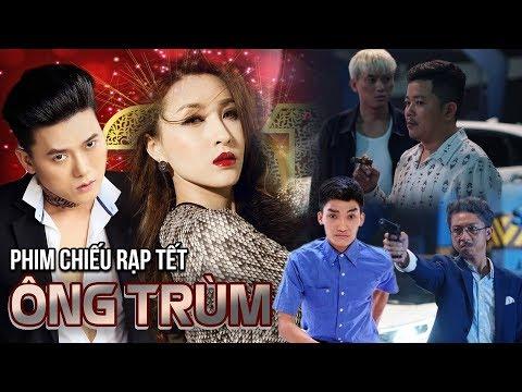 Phim Chiếu Rạp Tết 2019 - Ông Trùm   Vĩnh Thuyên Kim, Quách Ngọc Tuyên, Minh Luân, Hứa Minh Đạt