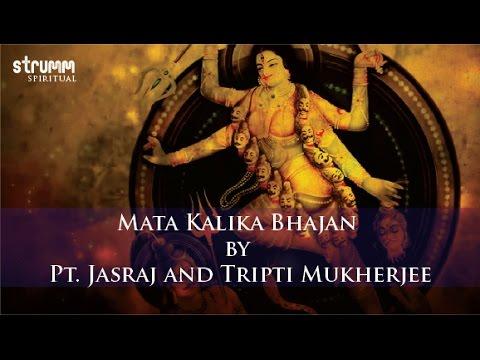 Download Mata Kalika Bhajan by Pt. Jasraj and Tripti Mukherjee