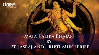 Mata Kalika Bhajan by Pt. Jasraj and Tripti Mukherjee