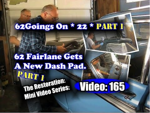 62 Fairlane Goings On 22 Part 1 (The 62 Gets A New Dash Pad)