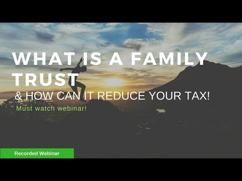 Discover how a Family Trust may save you tax!