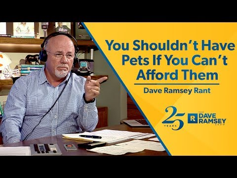 You Shouldn't Have Pets If You Can't Afford Them - Dave Ramsey Rant