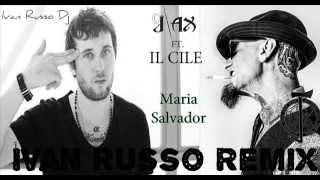 J-Ax feat. Il Cile - Maria Salvador (Ivan Russo Remix)