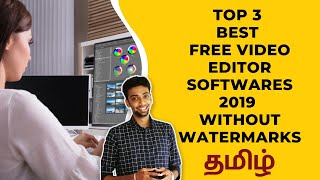 Top 3 best free video Editor Softwares 2019 without Watermarks | Tamil