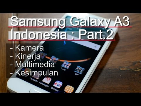 Samsung Galaxy A3 Indonesia (Part 2) Experience Berkelas