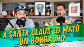 La Cotorrisa - Episodio 16 - A Santa Claus lo Mató Un Borracho