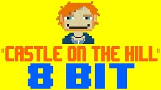 Castle On The Hill [8 Bit Cover Tribute to Ed Sheeran] - 8 Bit Universe