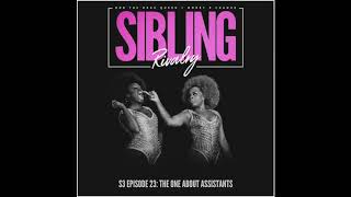 Sibling Rivalry S3 EP23: The One About Assistants