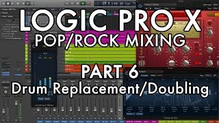 Logic Pro X - Pop/Rock Mixing - PART 6 - Drum Replacement/Doubling