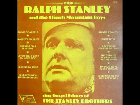 Ralph Stanley Leaning on Jesus