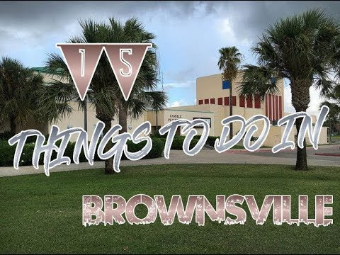 Top 15 Things To Do In Brownsville, Texas