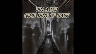 DIN A TOD - some kind of hate