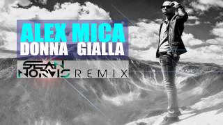 Alex Mica - Donna Gialla (Sean Norvis Remix)