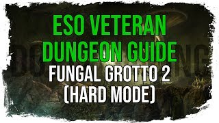 ESO Veteran Dungeon Guide - Fungal Grotto 2 (Hard Mode)