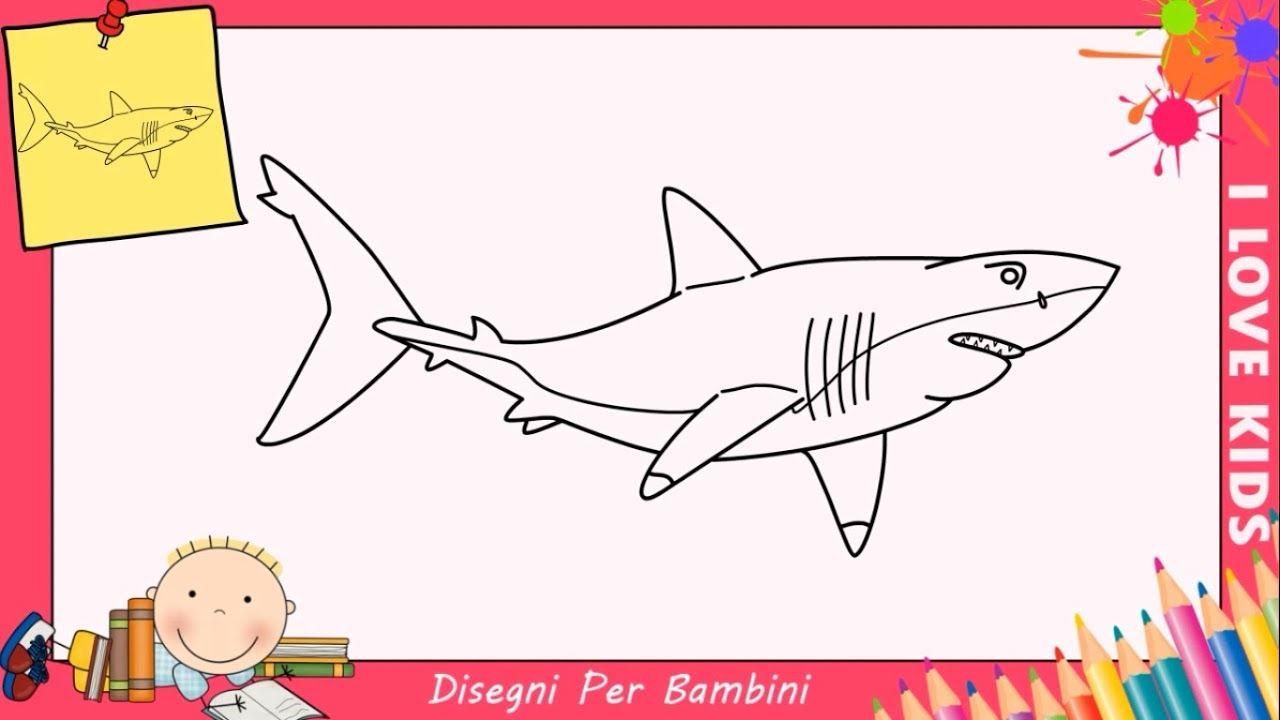 Come disegnare uno squalo facile passo per passo per for Squalo da colorare per bambini