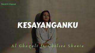 Al-Ghazali ft Chelsea Shania Kesayanganku OST Samudra Cinta