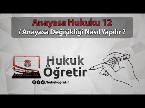Anayasa Hukuku 12 - YASAMA - Anayasa Değişikliği Nasıl Yapılır  - Murat AKSEL