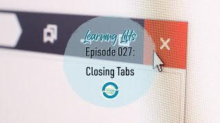 Learning Lifts: Episode 027 – Closing Tabs