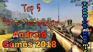 Top 5 Best Multiplayer | Android Games |2018| Kash Tech.