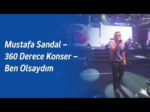 Mustafa Sandal – 360 Derece Konser – Ben Olsaydım