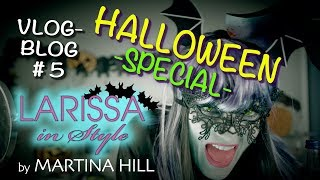 Martina Hill: Larissa in Style VlogBlog #5 Halloween-Special