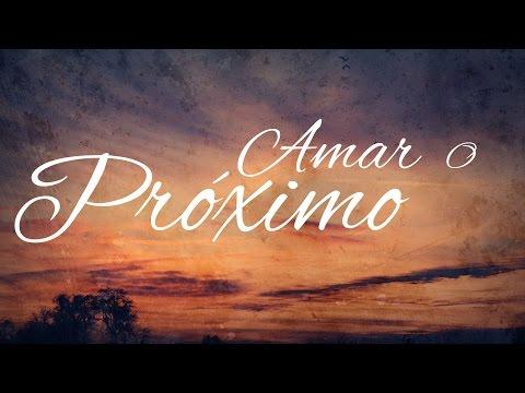 Amar o Próximo - Paulo Junior