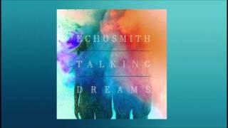 1- Come Together - Echosmith (Talking Dreams Album)