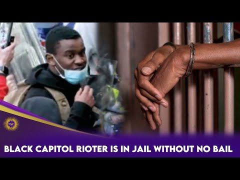 Black Capitol Rioter Is In Jail Without The Bail