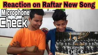 Gambar cover Reaction video on RAFTAAR - MICROPHONE CHECK | BAR'ISH EP | Official Music Video
