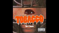 TOBACCO  - Ripe & Majestic (Full Album)
