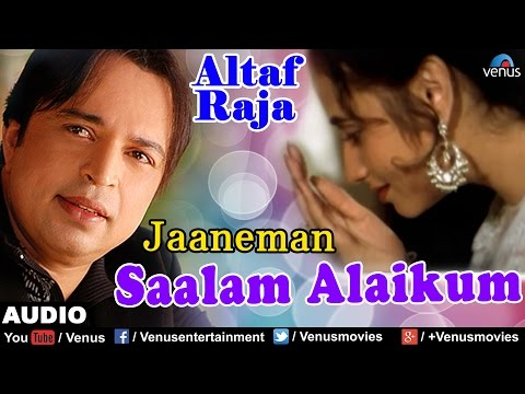 Jaaneman Salaam Alaikum Full Audio Song | Latest 2016 | Singer - Altaf Raja |